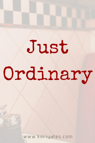 Just Ordinary