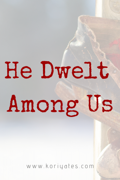 He Dwelt Among Us