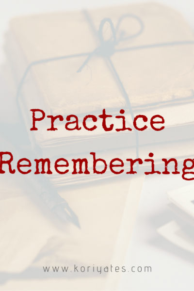 Practice Remembering